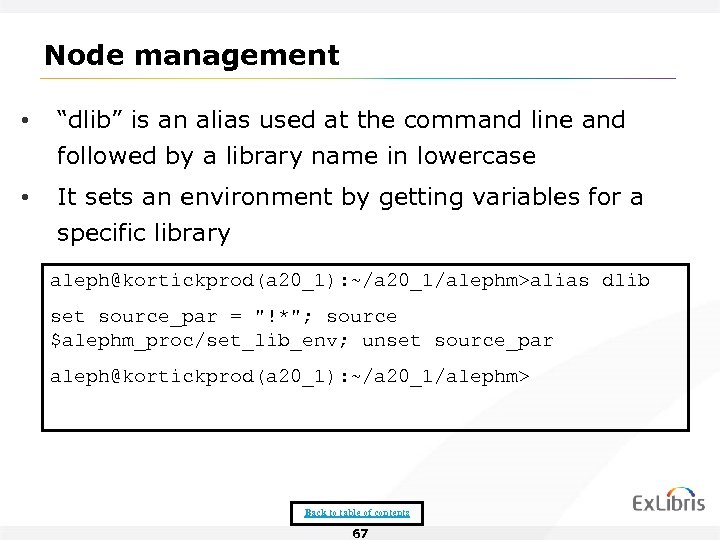 "Node management • ""dlib"" is an alias used at the command line and followed"
