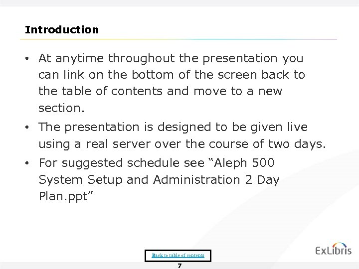 Introduction • At anytime throughout the presentation you can link on the bottom of
