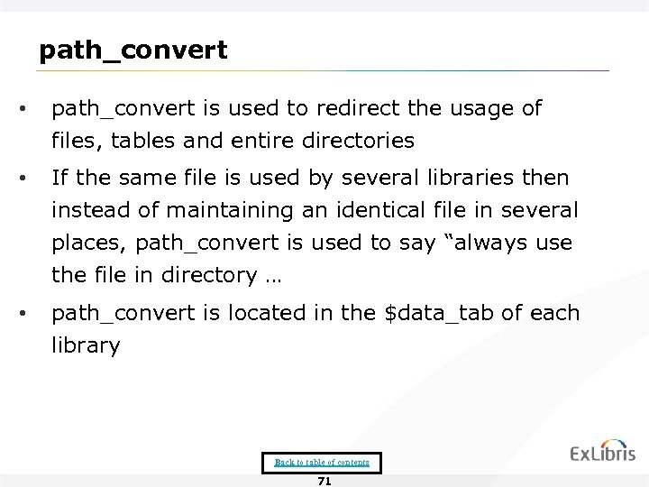 path_convert • path_convert is used to redirect the usage of files, tables and entire