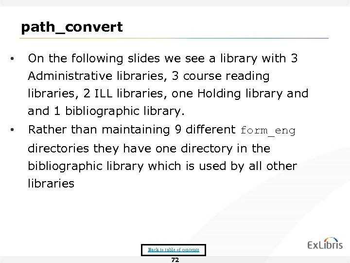 path_convert • On the following slides we see a library with 3 Administrative libraries,