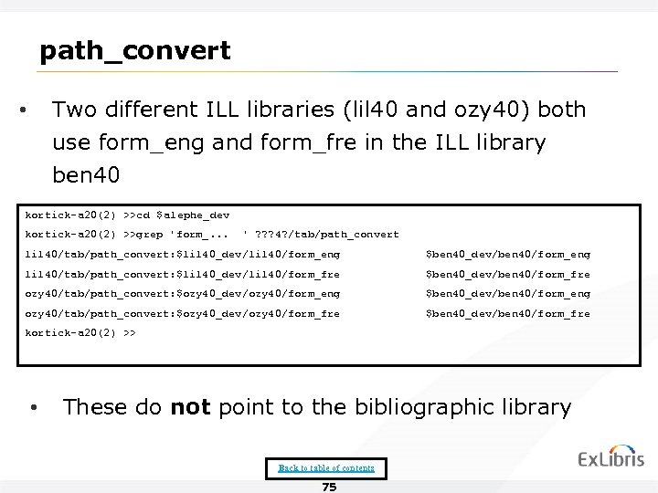 path_convert Two different ILL libraries (lil 40 and ozy 40) both use form_eng and