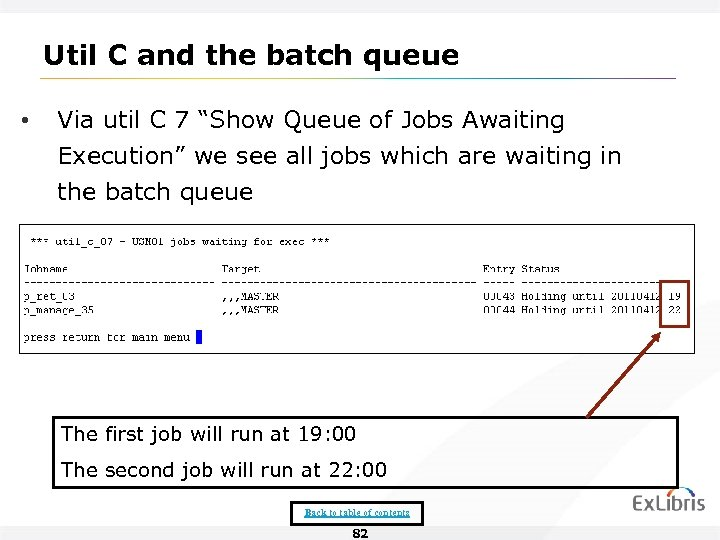 "Util C and the batch queue • Via util C 7 ""Show Queue of"