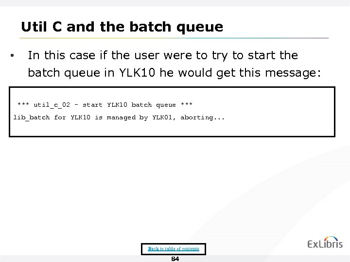 Util C and the batch queue • In this case if the user were