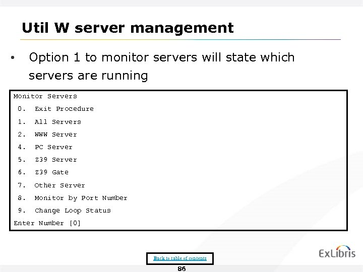 Util W server management Option 1 to monitor servers will state which servers are