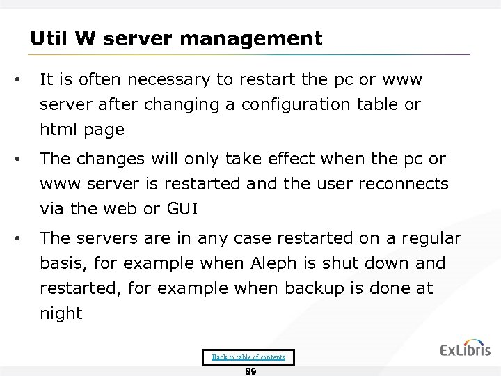 Util W server management • It is often necessary to restart the pc or
