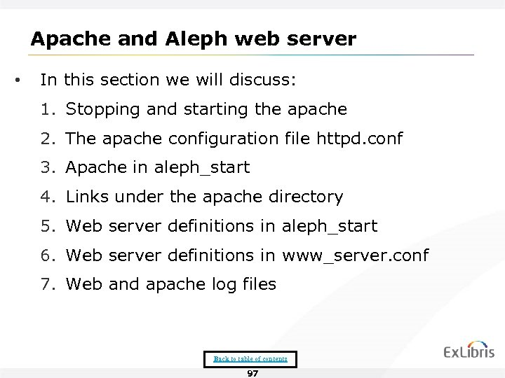 Apache and Aleph web server • In this section we will discuss: 1. Stopping