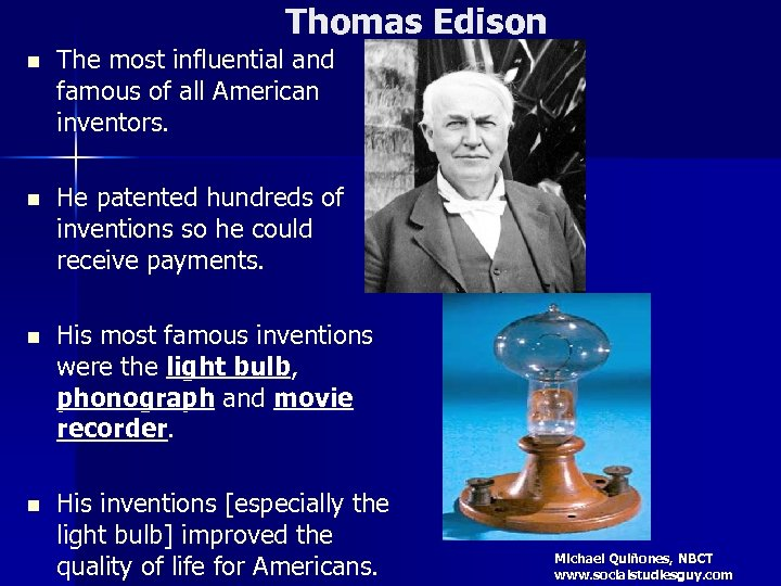Thomas Edison n The most influential and famous of all American inventors. n He