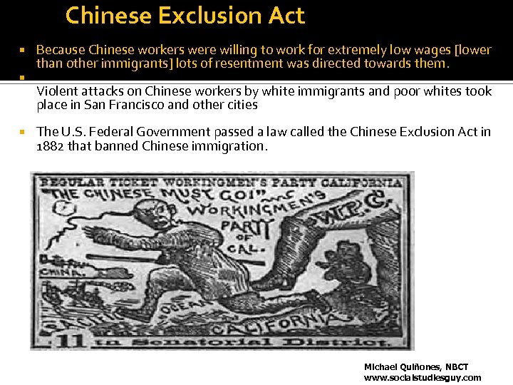Chinese Exclusion Act Because Chinese workers were willing to work for extremely low wages