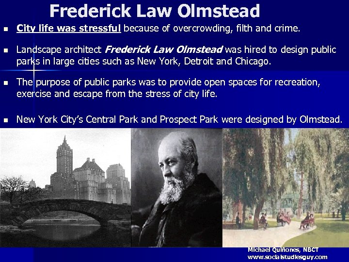 Frederick Law Olmstead n n City life was stressful because of overcrowding, filth and