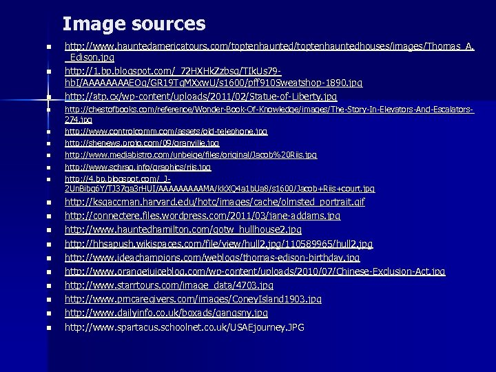 Image sources n n n n n http: //www. hauntedamericatours. com/toptenhauntedhouses/images/Thomas_A. _Edison. jpg http: