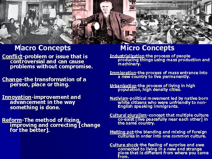 Macro Concepts Conflict-problem or issue that is controversial and can cause problems without compromise.