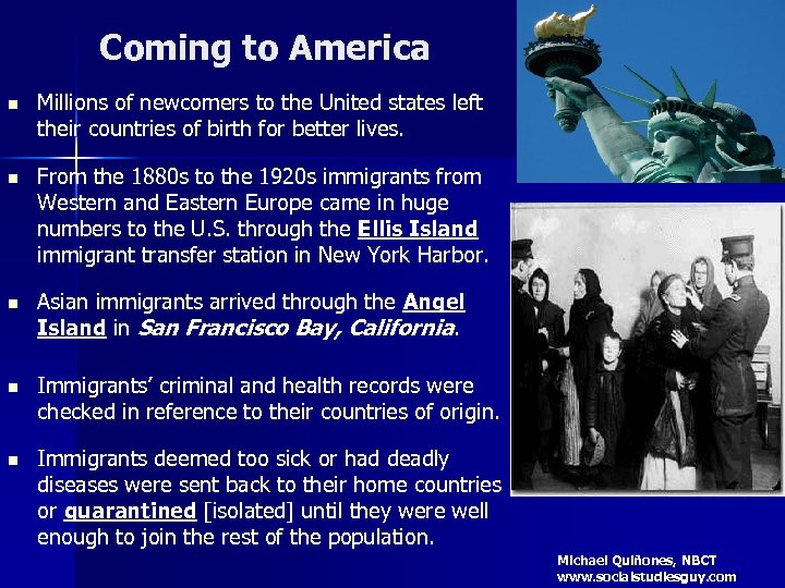 Coming to America n Millions of newcomers to the United states left their countries