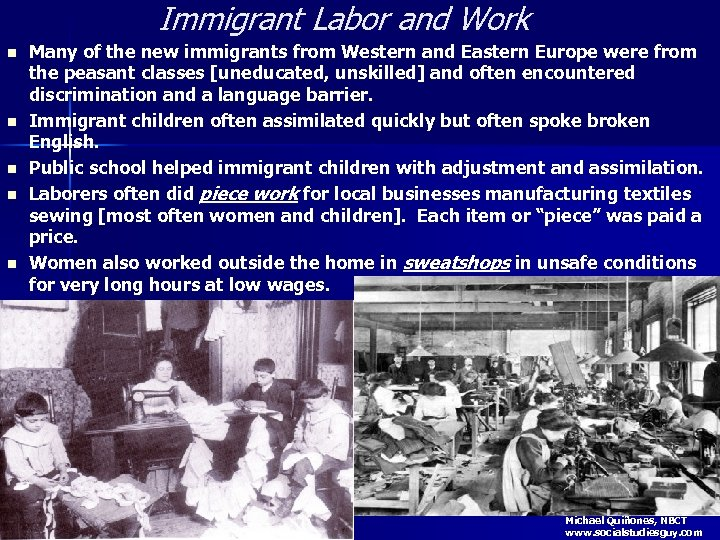 Immigrant Labor and Work n n n Many of the new immigrants from Western
