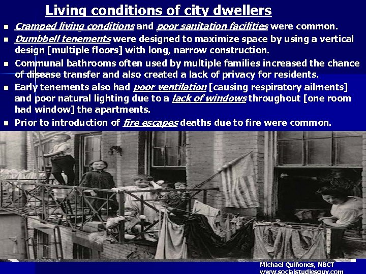 Living conditions of city dwellers n n n Cramped living conditions and poor sanitation