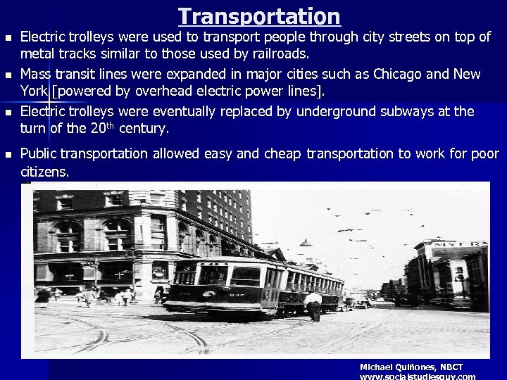 Transportation n n Electric trolleys were used to transport people through city streets on