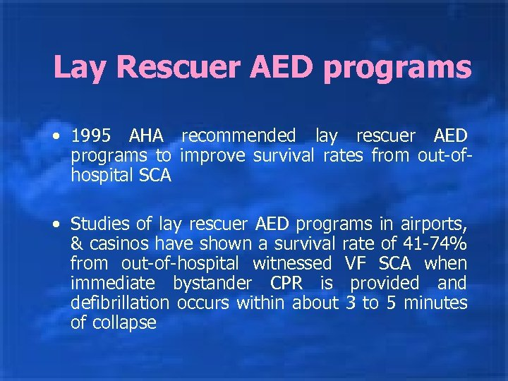 Lay Rescuer AED programs • 1995 AHA recommended lay rescuer AED programs to improve