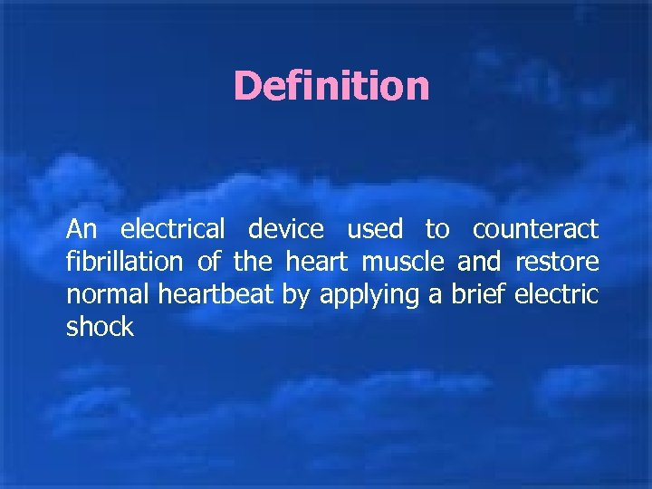 Definition An electrical device used to counteract fibrillation of the heart muscle and restore