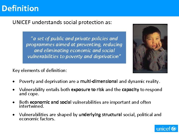 "Definition UNICEF understands social protection as: ""a set of public and private policies and"