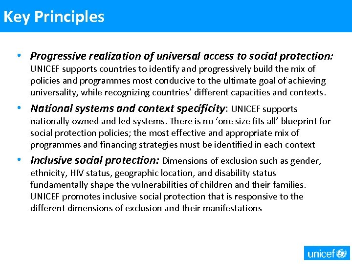 Key Principles • Progressive realization of universal access to social protection: UNICEF supports countries
