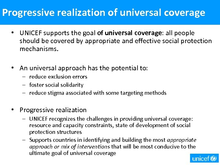 Progressive realization of universal coverage • UNICEF supports the goal of universal coverage: all