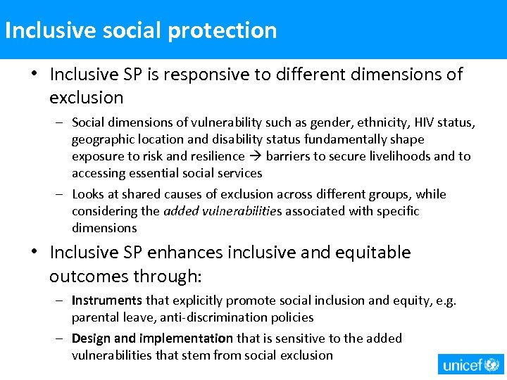 Inclusive social protection • Inclusive SP is responsive to different dimensions of exclusion –