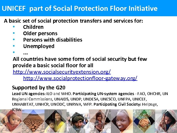 UNICEF part of Social Protection Floor Initiative A basic set of social protection transfers
