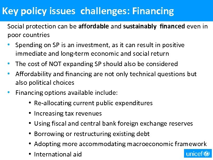 Key policy issues challenges: Financing Social protection can be affordable and sustainably financed even