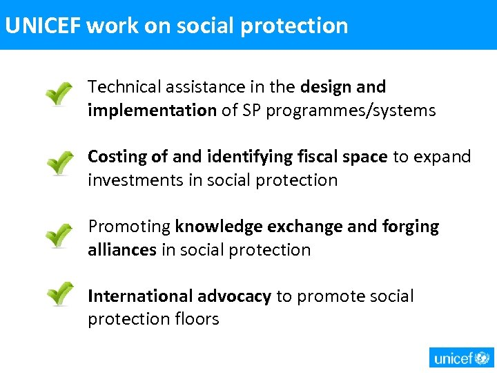 UNICEF work on social protection Technical assistance in the design and implementation of SP