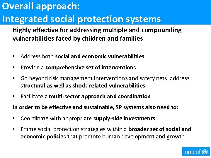 Overall approach: Integrated social protection systems Highly effective for addressing multiple and compounding vulnerabilities