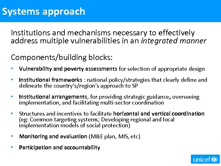 Systems approach Institutions and mechanisms necessary to effectively address multiple vulnerabilities in an integrated