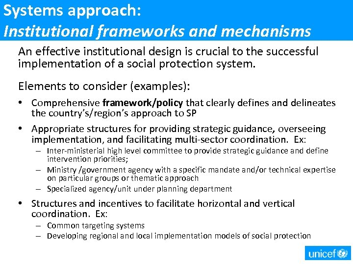 Systems approach: Institutional frameworks and mechanisms An effective institutional design is crucial to the