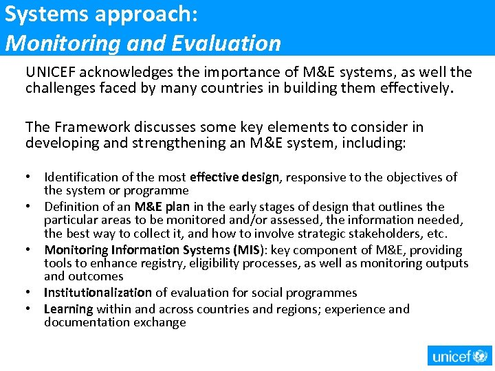 Systems approach: Monitoring and Evaluation UNICEF acknowledges the importance of M&E systems, as well