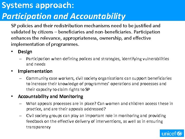 Systems approach: Participation and Accountability SP policies and their redistribution mechanisms need to be