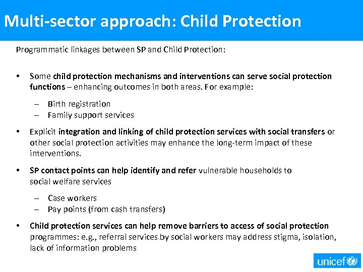 Multi-sector approach: Child Protection Programmatic linkages between SP and Child Protection: • Some child