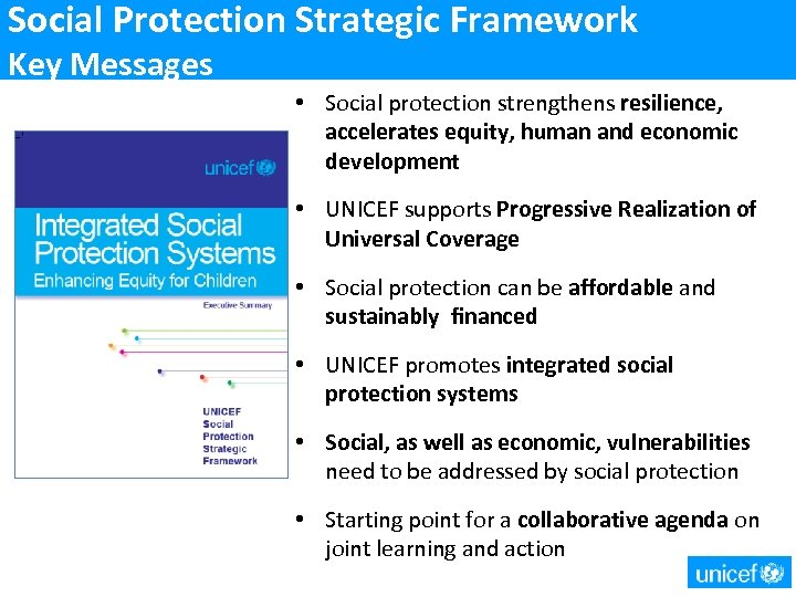 Social Protection Strategic Framework Key Messages • Social protection strengthens resilience, accelerates equity, human