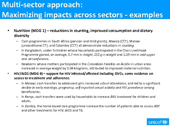 Multi-sector approach: Maximizing impacts across sectors - examples • • Nutrition (MDG 1) –