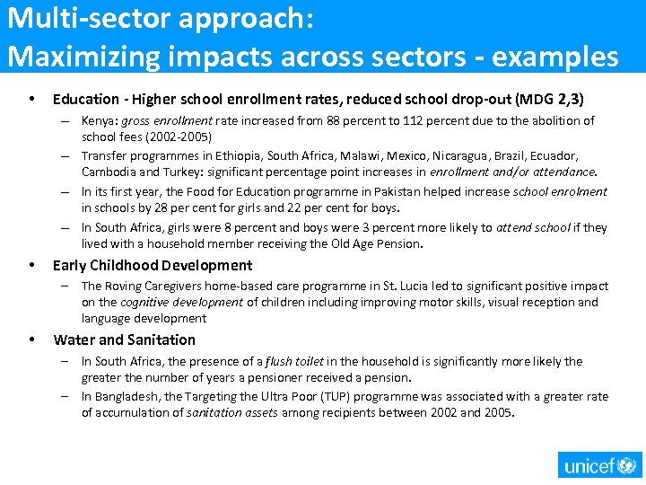 Multi-sector approach: Maximizing impacts across sectors - examples • Education - Higher school enrollment