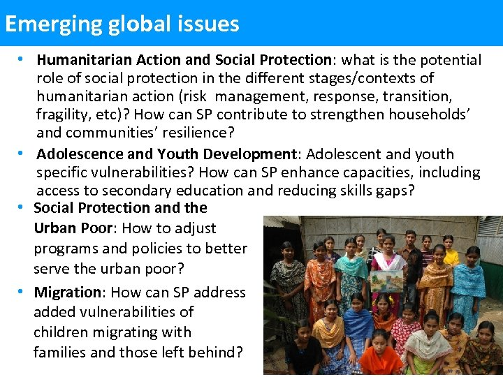 Emerging global issues • Humanitarian Action and Social Protection: what is the potential role