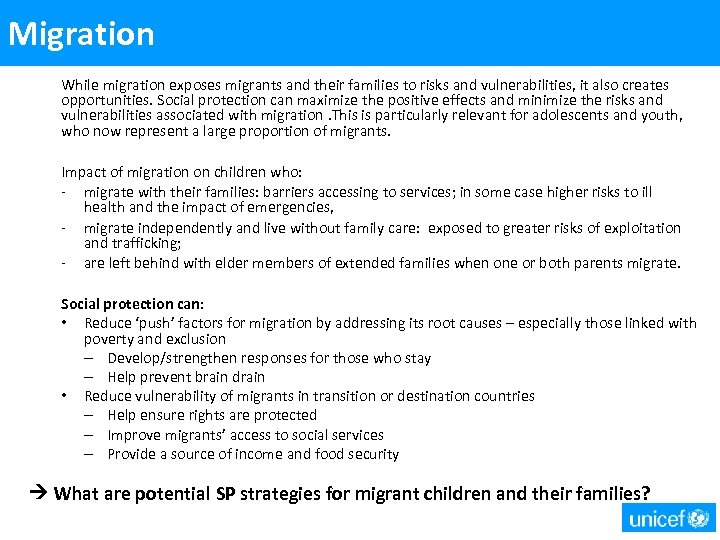 Migration While migration exposes migrants and their families to risks and vulnerabilities, it also