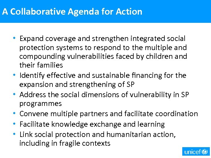 A Collaborative Agenda for Action • Expand coverage and strengthen integrated social protection systems