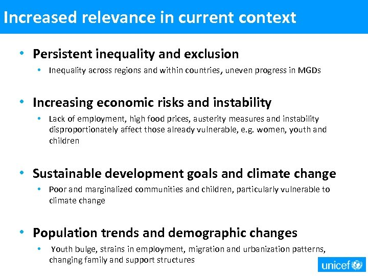 Increased relevance in current context • Persistent inequality and exclusion • Inequality across regions