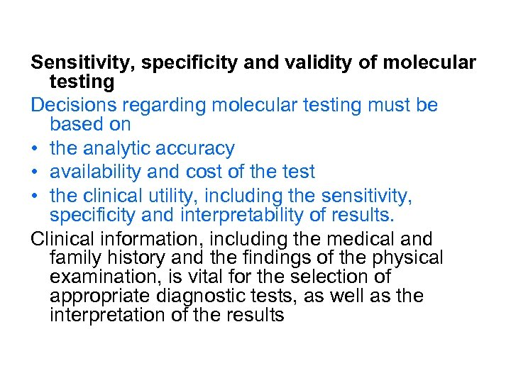 Sensitivity, specificity and validity of molecular testing Decisions regarding molecular testing must be based