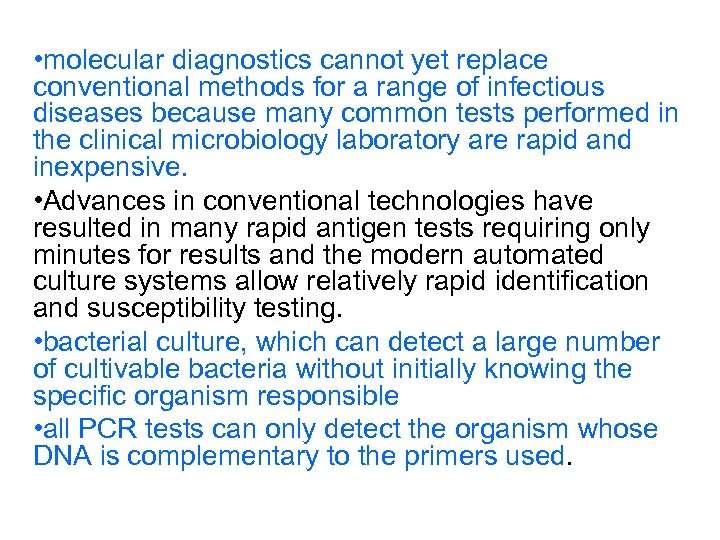 • molecular diagnostics cannot yet replace conventional methods for a range of infectious