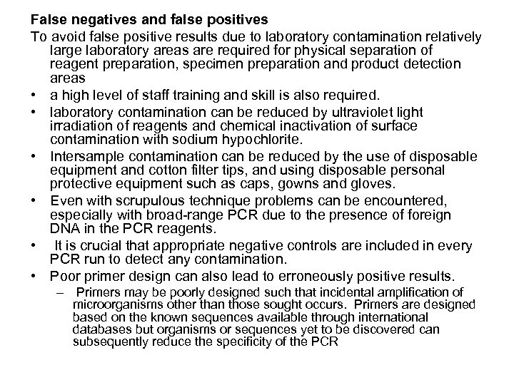 False negatives and false positives To avoid false positive results due to laboratory contamination