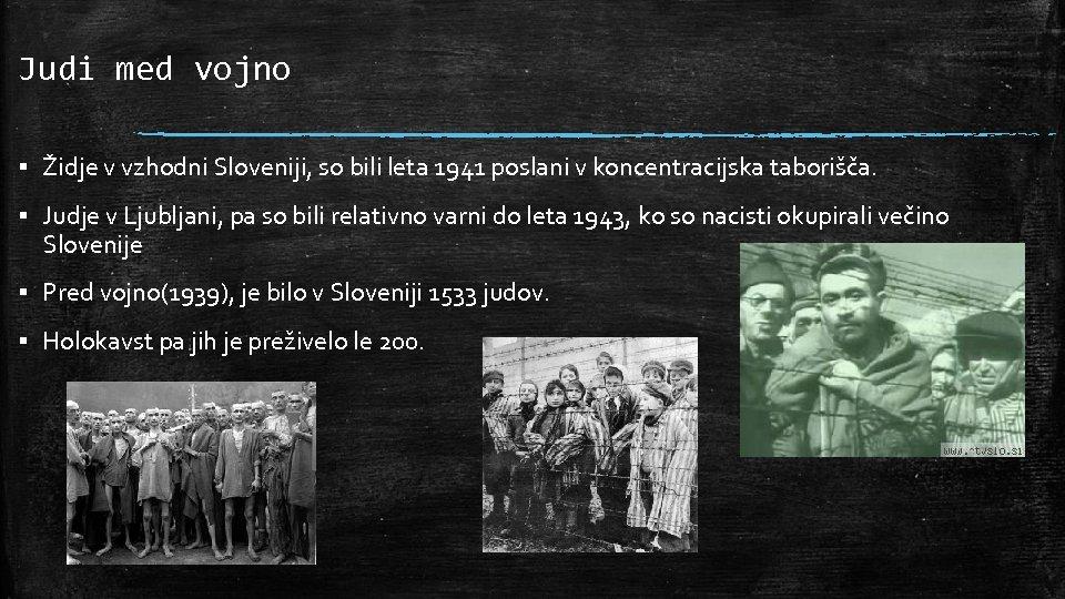 Judi med vojno ▪ Židje v vzhodni Sloveniji, so bili leta 1941 poslani v