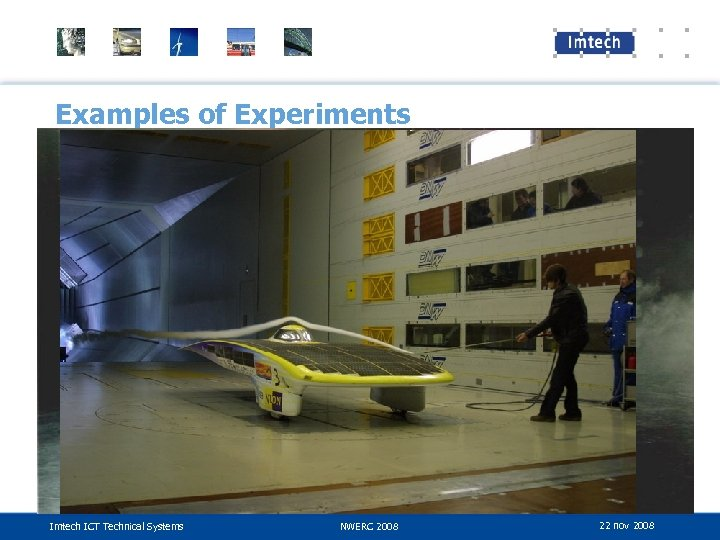 Examples of Experiments Imtech ICT Technical Systems NWERC 2008 22 nov 2008