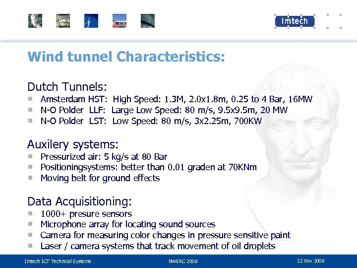 Wind tunnel Characteristics: Dutch Tunnels: ■ Amsterdam HST: High Speed: 1. 3 M, 2.