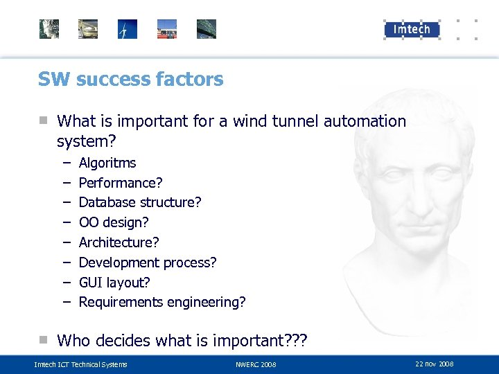 SW success factors ■ What is important for a wind tunnel automation system? –