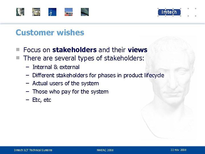 Customer wishes ■ Focus on stakeholders and their views ■ There are several types