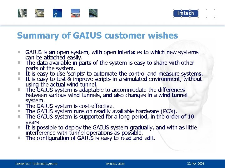 Summary of GAIUS customer wishes ■ GAIUS is an open system, with open interfaces
